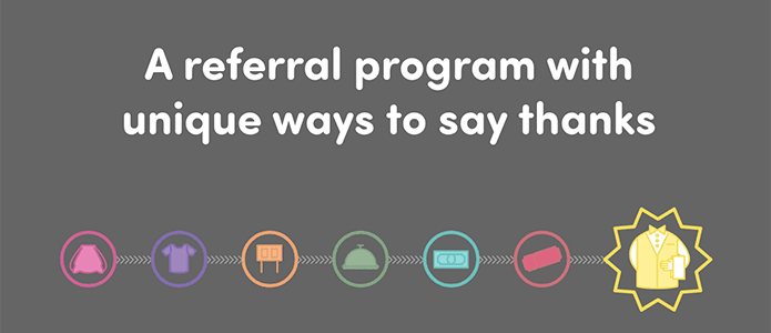A referral program with unique ways to say thanks